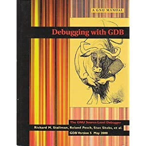 Debugging with GDB: the GNU source-level debugger Cygnus Solutions, Richard M. Stallman