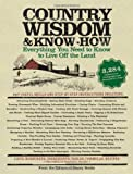 Country Wisdom and Know-How : A Practical Guide to Living off the Land (1579123686) by Storey Publishing's Country Wisdom Bulletins Editors