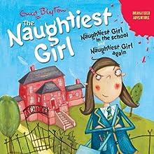 'Naughtiest Girl in the School' and 'Naughtiest Girl Again': Naughtiest Girl Series Audiobook by Enid Blyton