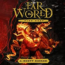 Fire Keep: Farworld, Book 4 Audiobook by J. Scott Savage Narrated by Shea Taylor