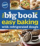 Pillsbury Editors Pillsbury the Big Book of Easy Baking with Refrigerated Dough