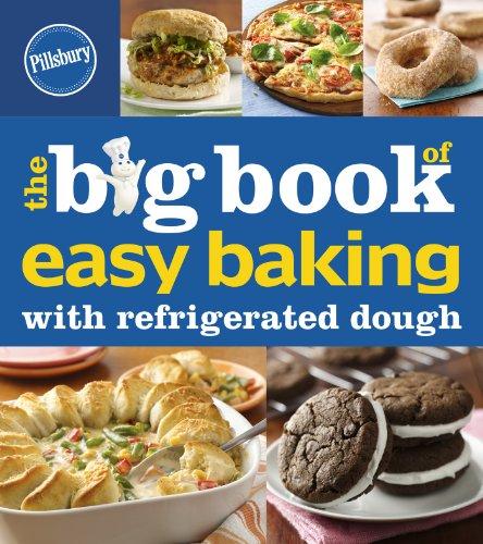 Pillsbury The Big Book of Easy Baking with Refrigerated Dough (Pillsbury Cooking) by Pillsbury Editors