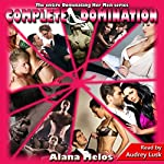 Complete Domination: The Entire Dominating Her Men Series | Alana Melos