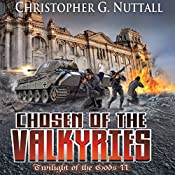 Chosen of the Valkyries: Twilight of the Gods, Book 2 | Christopher G. Nuttall