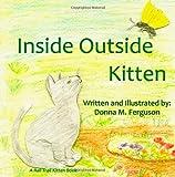 img - for Inside Outside Kitten (Rail Trail Kitten) (Volume 2) book / textbook / text book