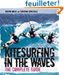 Kitesurfing in the Waves - The Comple...