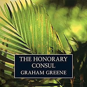 The Honorary Consul Audiobook