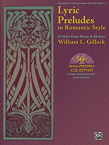 Lyric Preludes in Romantic Style: 24 Short Piano Pieces in All Keys : Intermediate to Late Intermediate (UK Exam Grades 3 - 5)