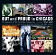 Out and Proud in Chicago: An Overview of the City's Gay Community by Tracy Baim