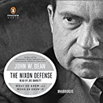 The Nixon Defense: What He Knew and When He Knew It | John W. Dean