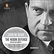 The Nixon Defense: What He Knew and When He Knew It | [John W. Dean]