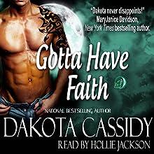 Gotta Have Faith: Wolf Mates, Book 3 (       UNABRIDGED) by Dakota Cassidy Narrated by Hollie Jackson