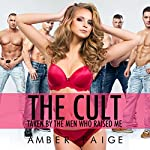 The Cult: Taken by the Men Who Raised Me | Amber Paige