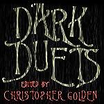 Dark Duets: All-New Tales of Horror and Dark Fantasy | Christopher Golden