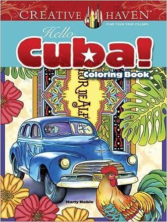 Creative Haven Hello Cuba! Coloring Book (Adult Coloring)