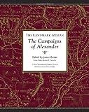 The Landmark Arrian: The Campaigns of Alexander (Landmark Books)