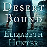 Desert Bound | Elizabeth Hunter