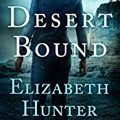 Desert Bound | [Elizabeth Hunter]