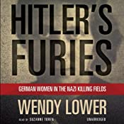 Hitler's Furies: German Women in the Nazi Killing Fields | [Wendy Lower]