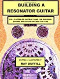 Ray Duffill Building a Resonator Guitar