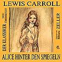 Alice hinter den Spiegeln Hörbuch von Lewis Carroll Gesprochen von: Bibiana Zeller
