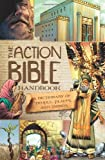 img - for The Action Bible Handbook: A Dictionary of People, Places, and Things book / textbook / text book