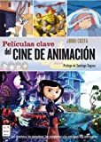 img - for Peliculas clave del cine de animacion (Spanish Edition) book / textbook / text book