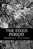 Anthony Trollope The Fixed Period