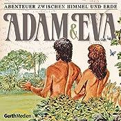 Adam und Eva (Abenteuer zwischen Himmel und Erde 1) | Hanno Herzler