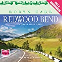 Redwood Bend (       UNABRIDGED) by Robyn Carr Narrated by Therese Plummer