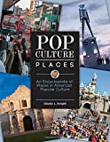 img - for Pop Culture Places [3 volumes]: An Encyclopedia of Places in American Popular Culture book / textbook / text book