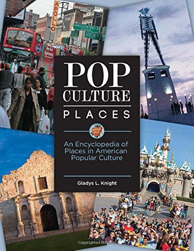 Pop Culture Places [3 Volumes]: An Encyclopedia Of Places In American Popular Culture