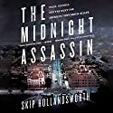 The Midnight Assassin: Panic, Scandal, and the Hunt for America's First Serial Killer Audiobook by Skip Hollandsworth Narrated by Clint Jordan