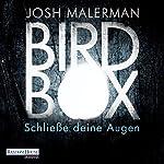 Bird Box: Schließe deine Augen | Josh Malerman