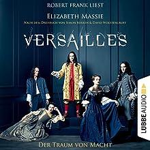 Versailles: Der Traum von Macht Hörbuch von Elizabeth Massie Gesprochen von: Robert Frank