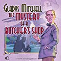 The Mystery of a Butcher's Shop (       UNABRIDGED) by Gladys Mitchell Narrated by Patience Tomlinson