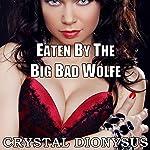 Eaten by the Big Bad Wolfe | Crystal Dionysus