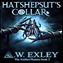 Hatshepsut's Collar (       UNABRIDGED) by A. W. Exley Narrated by Gemma Dawson