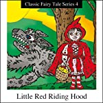 Little Red Riding Hood - Classic Fairy Tale Series 4 | eigoTown.com