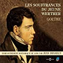 Les souffrances du jeune Werther: Enregistrement historique de 1959 par Jean Desailly | Livre audio Auteur(s) : Johann Wolfgang von Goethe Narrateur(s) : Jean Desailly