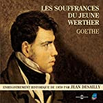 Les souffrances du jeune Werther: Enregistrement historique de 1959 par Jean Desailly | Johann Wolfgang von Goethe