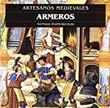 img - for Armeros - Artesanos Medievales (Spanish Edition) book / textbook / text book