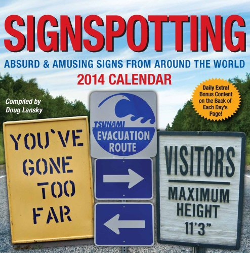 Signspotting 2014 Day-to-Day Calendar: Absurd & Amusing Signs from Around the World