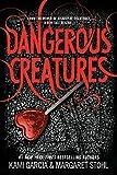 Dangerous Creatures (Dangerous Creatures series Book 1)