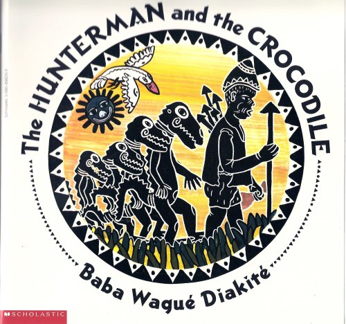 The Hunterman and the Crocodile: A West African Folktale, Baba Wagué Diakité