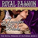 Royal Passion Audiobook by Jennifer Blake Narrated by Melissa Reizian Frank