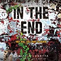 In the End: In the After, Book 2 Hörbuch von Demitria Lunetta Gesprochen von: Julia Whelan