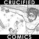 Crucified Comics ~ Joe Chiappetta