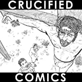 Crucified Comicsby Joe Chiappetta