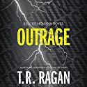 Outrage: Faith McMann Trilogy, Book 2 Audiobook by T. R. Ragan Narrated by Kate Rudd